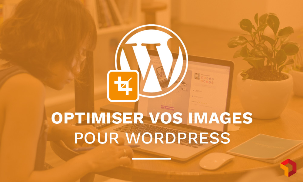 comment optimiser les images wordpress digitad