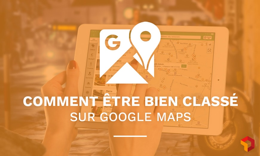 comment bien se positionner sur google maps