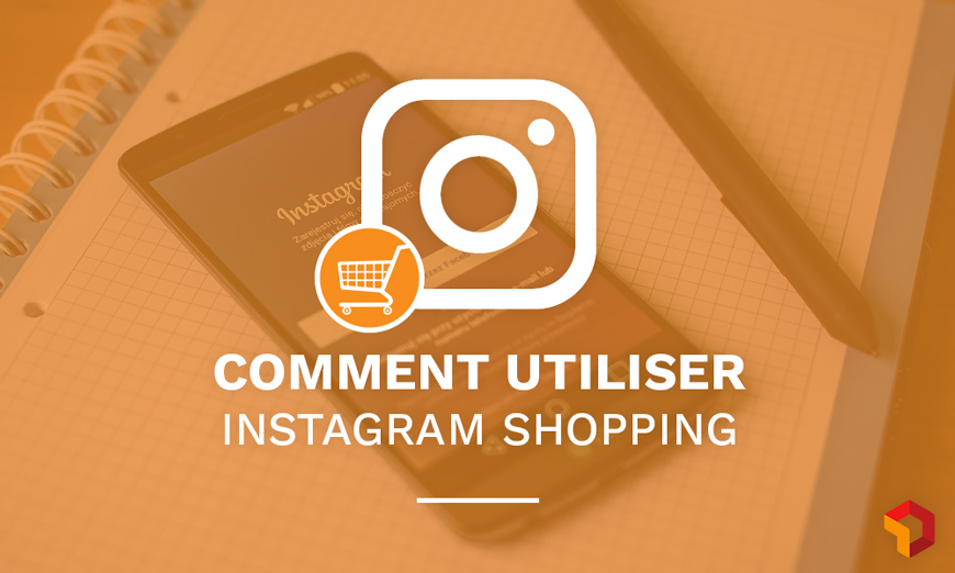 comment utiliser instagram shopping for vendre sur instagram