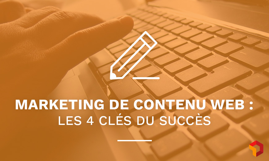 4 astuces de marketing de contenu web