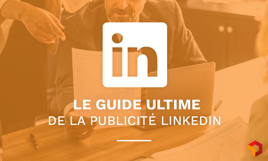 guide de la publicité linkedin ads