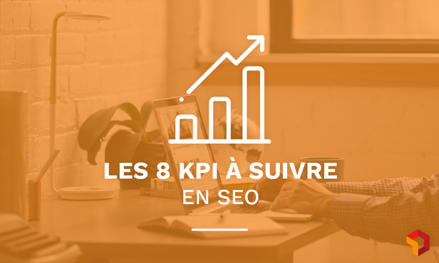 Comment suivre vos indicateurs de performance en seo?