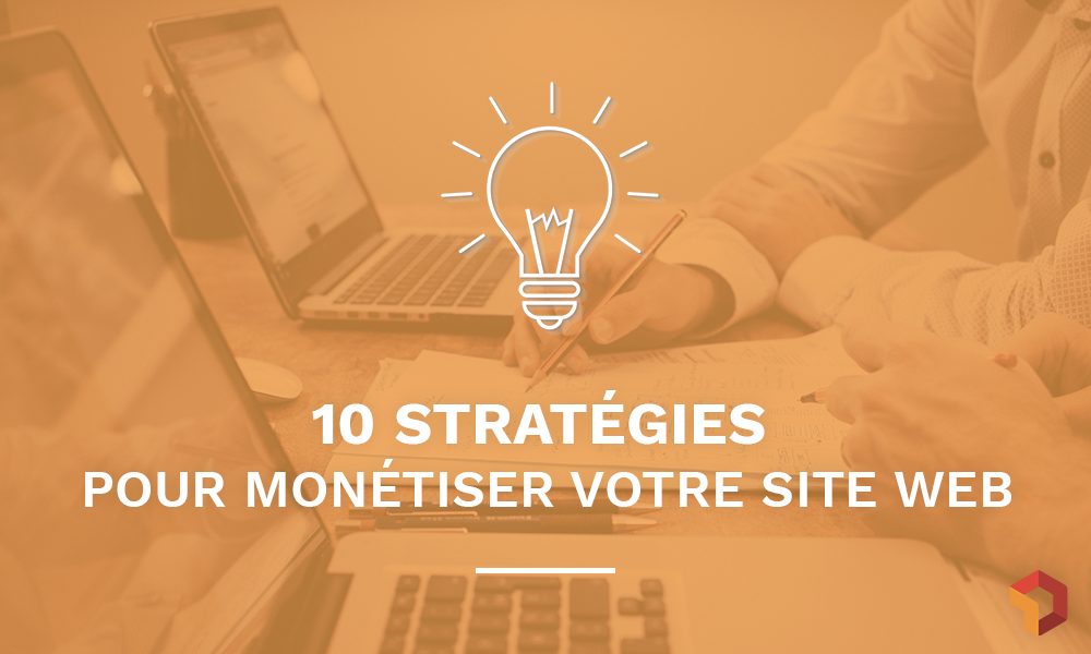 Comment monétiser son site web?